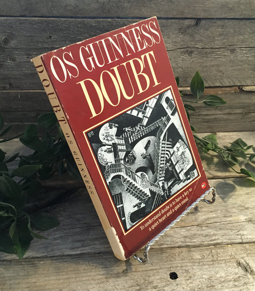 """Doubt: to understand doubt is to have a key to a quiet heart and a quiet mind"" by Os Guinness"