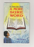 """A More Sure Word"" by Bill Jackson"