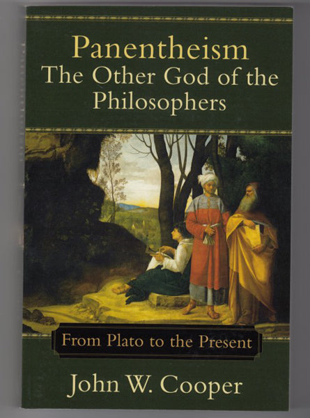 """Panentheism: The Other God of the Philosophers"" by John W. Cooper"