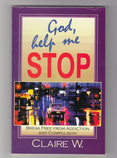 """God, help me Stop!"" by Clair W."