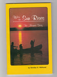 """When the Sun Rises: The Micmac Story"" by Dorothy O. Wellwood"
