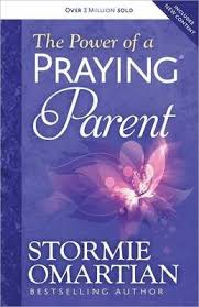 """The Power of a Praying Parent"" by Stormie Omartian"