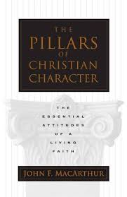 """The Pillars of Christian Character"" by John F. MacArthur"