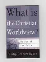 """What is the Christian Worldview?"" by Philip Graham Ryken"