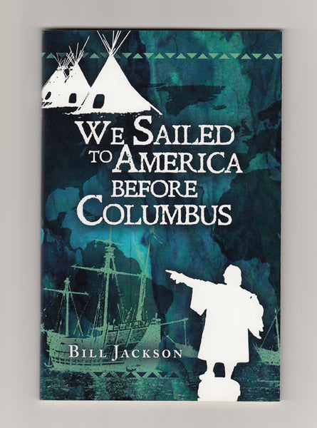 """We Sailed to America Before Columbus"" by Bill Jackson"
