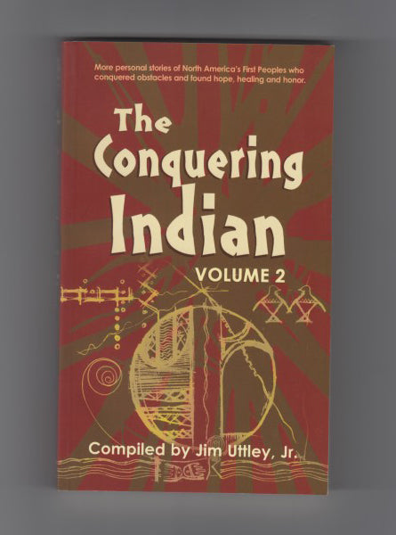 """The Conquering Indian: Volume 2"" compiled by Jim Uttley, Jr."