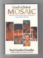 """God's Global Mosaic: What We Can Learn From Christians Around the World"" by Paul-Gordon Chandler"