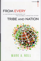 """From Every Tribe and Nation: A Historian's Discovery of the Global Christian Story"" by Mark A. Noll"