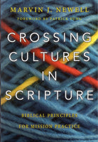 """Crossing Cultures in Scripture: Biblical Principles for Mission Practice"" by Marvin J. Newell"