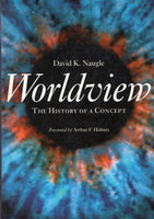 """Worldview: The History of a Concept"" by David K. Naugle"