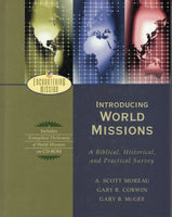 """Introducing World Missions: A Biblical, Historical, and Practical Survey"" by A. Scott Moreau, Gary R. Corwin, and Gary B. McGee"