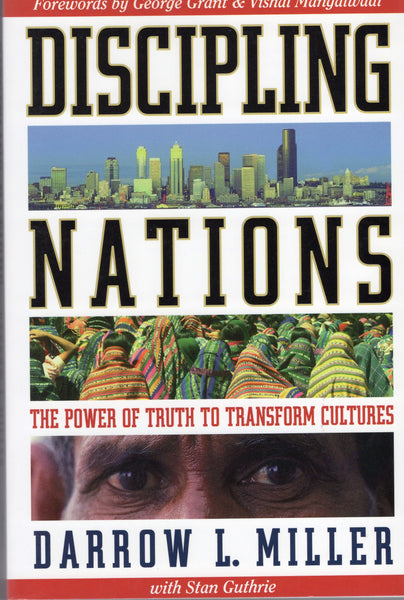 """Discipling Nations: The Power of Truth to Transform Cultures"" by Darrow L. Miller"
