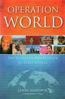 """Operation World: The Definitive Prayer Guide to Every Nation (7th edition)"" by Jason Mandryk"