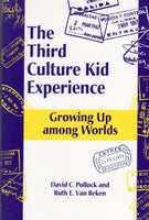 """The Third Culture Kid Experience: Growing Up Among Worlds"" by David C. Pollock and Ruth E. Van Reken"