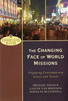 """the Changing Face of World Missions: Engaging Contemporary Issues and Trends"" by Michael Pocock, Gailyn Rheenen, and Douglas McConnell"