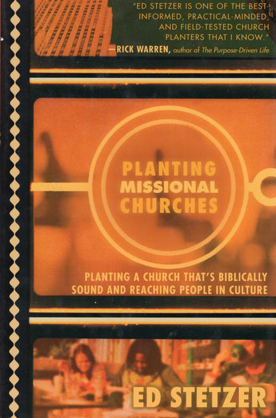 """Planting Missional Churches: Planting a Church That's Biblically Sound and Reaching People in Culture"" by Ed Stetzer"