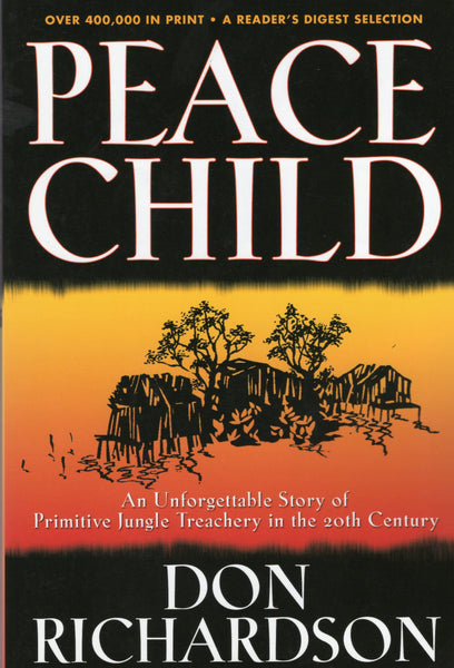 """Peace Child: An Unforgettable Story of Primitive Jungle Treachery in the 20th Century"" by Don Richardson"