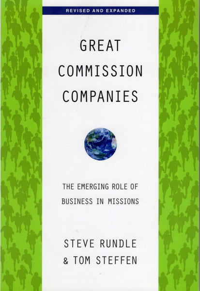"""Great Commission Companies: The Emerging Role of Business in Missions"" by Steve Rundle and Tom Steffen"