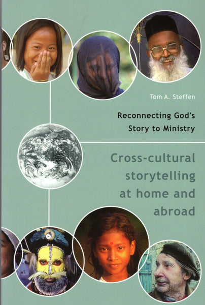 """Reconnecting God's Story to Ministry: Cross-cultural Storytelling at Home and Abroad"" by Tom A. Steffan"