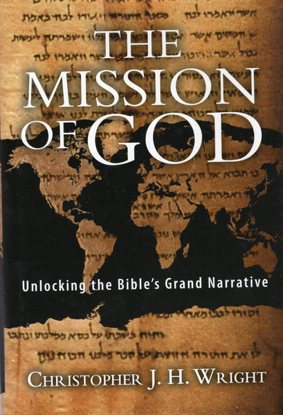 """The Mission of God: Unlocking the Bible's Grand Narrative"""