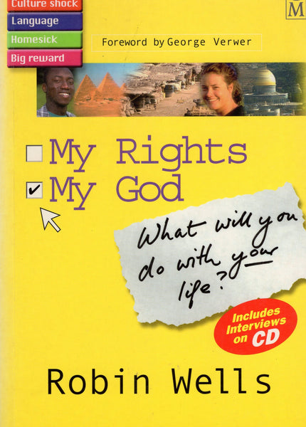 """My Rights; My God: What Will you Do With Your Life?"" by Robin Wells"