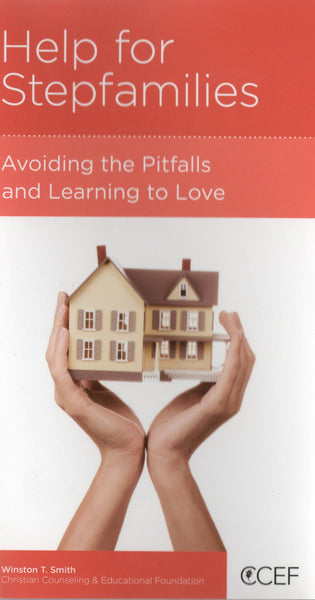 """Help for Stepfamilies: Avoiding the Pitfalls and Learning to Love"" by Winston T. Smith"