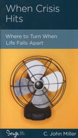 """When Crisis Hits: Where to Turn When Life Falls Apart"" by C. John Miller"
