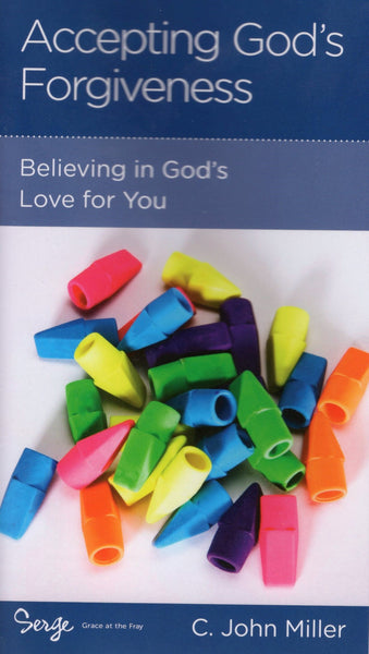 """Accepting God's Forgiveness: Believing in God's Love for You"" by C. John Miller"