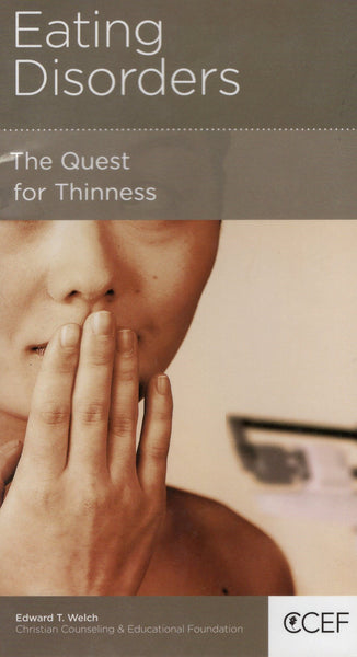 """Eating Disorders: The Quest for Thinness"" by Edward T. Welch"