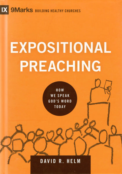 """Expositional Preaching: How We Speak God's Word Today"" by David R. Helm"