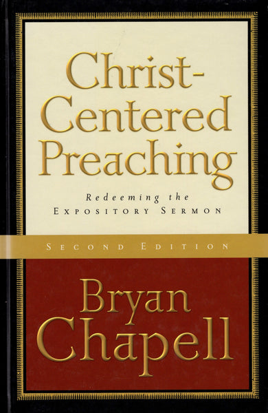 """Christ-Centered Preaching: Redeeming the Expository Sermon (2nd Ed.)"" by Bryan Chapell"