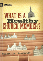 """What Is a Healthy Church Member?"" by Thabiti M. Anyabwile"