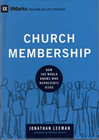 """Church Membership"" How The World Knows Who Represents Jesus"" by Jonathan Leeman"