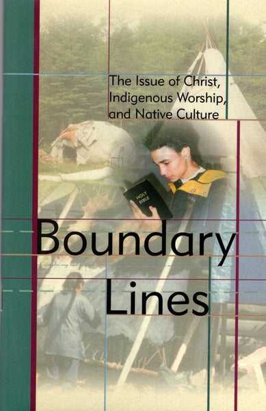 """Boundary Lines: The Issue of Christ, Indigenous Worship, and Native Culture"" by Craig S. Smith"