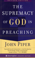 """The Supremacy of God in Preaching"" by John Piper"