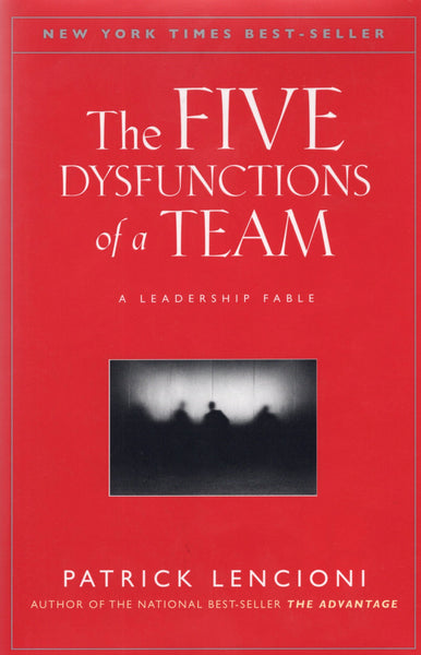 """The Five Dysfunctions of a Team: A Leadership Fable"" by Patrick Lencioni"