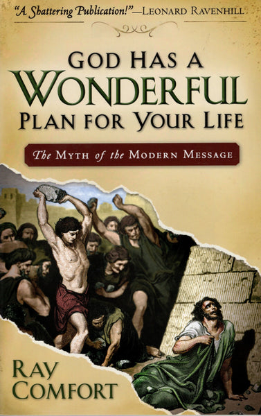 """God Has A Wonderful Plan For Your Life: The Myth of the Modern Message"" by Ray Comfort"