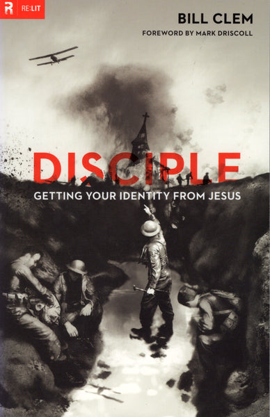 """Disciple: Getting Your Identity From Jesus"" by Bill Clem"