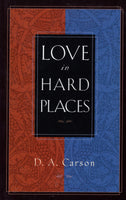 """Love in Hard Places"" by D.A. Carson"