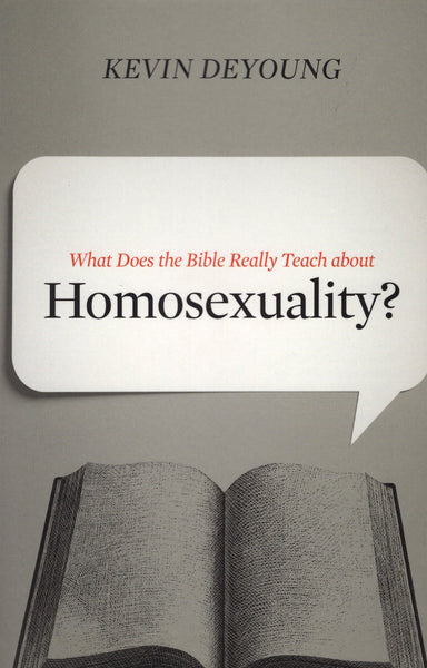 """What Does the Bible Really Teach about Homosexuality?"" by Kevin DeYoung"