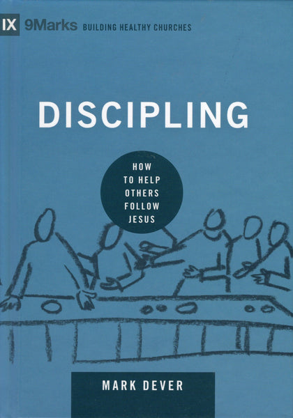 """Discipling: How To Help Others Follow Jesus"" by Mark Dever"