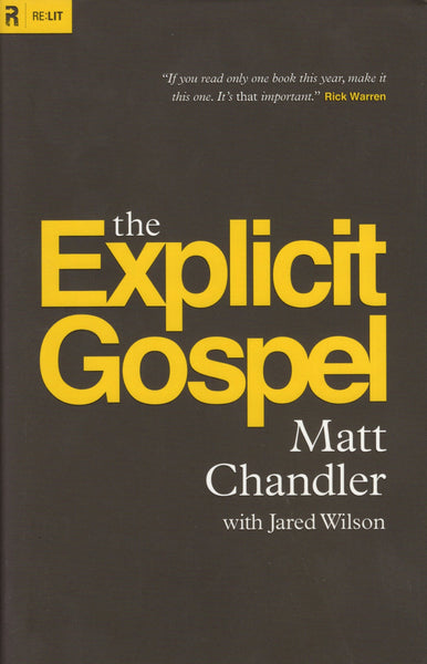 """The Explicit Gospel"" by Matt Chandler (with Jared Wilson)"