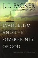 """Evangelism and the Sovereignty of God"" by J.I. Packer"