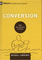 """Conversion: How God Creates a People"" by Michael Lawrence"