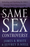 """The Same Sex Controversy: Defending and Clarifying the Bible's Message About Homosexuality"" by James R. White and Jeffrey D. Niell"