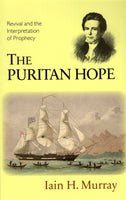 """The Puritan Hope: Revival and the Interpretation of Prophecy"" by Iain H. Murray"