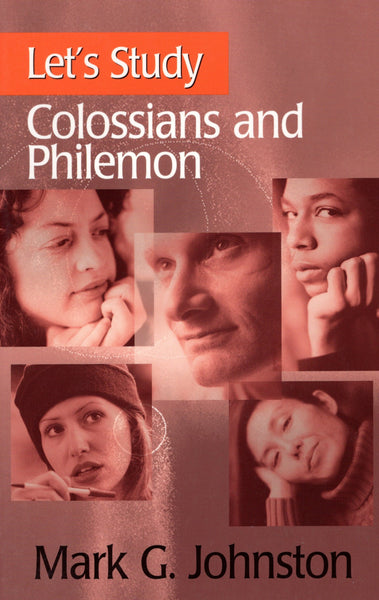 """Let's Study Colossians and Philemon"" by Mark G. Johnston"