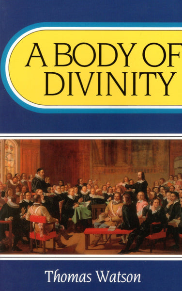 """A Body of Divinity"" by Thomas Watson"