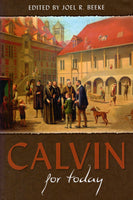 """Calvin for Today"" Edited by Joel R. Beeke"