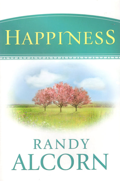 """Happiness"" by Randy Alcorn"